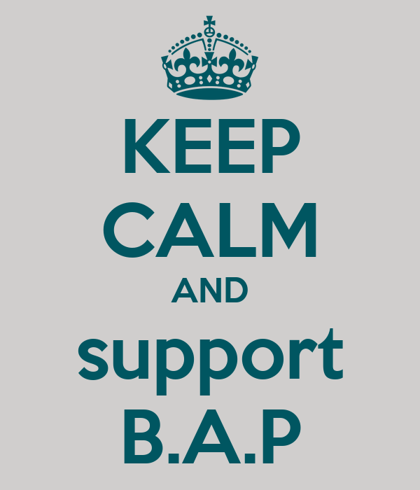 KEEP CALM AND support B.A.P