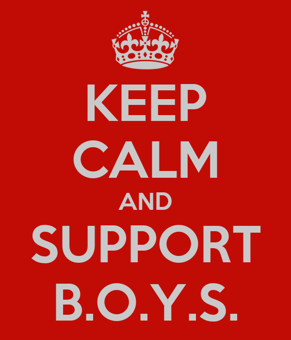 KEEP CALM AND SUPPORT B.O.Y.S.