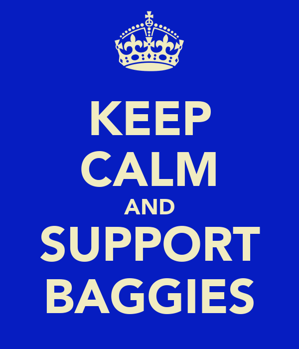 KEEP CALM AND SUPPORT BAGGIES
