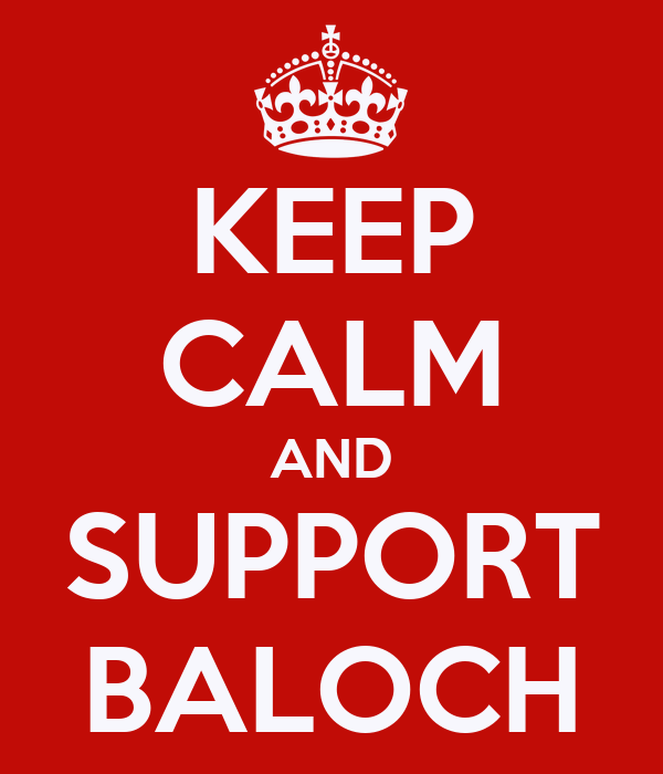 KEEP CALM AND SUPPORT BALOCH