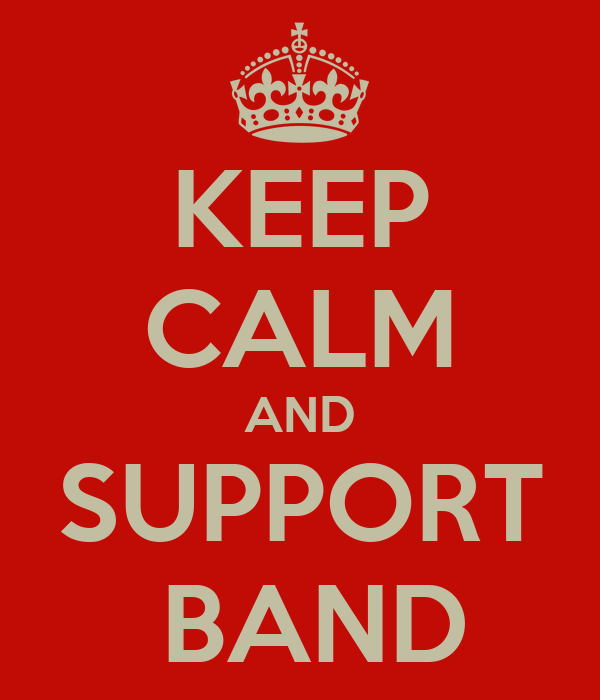 KEEP CALM AND SUPPORT  BAND