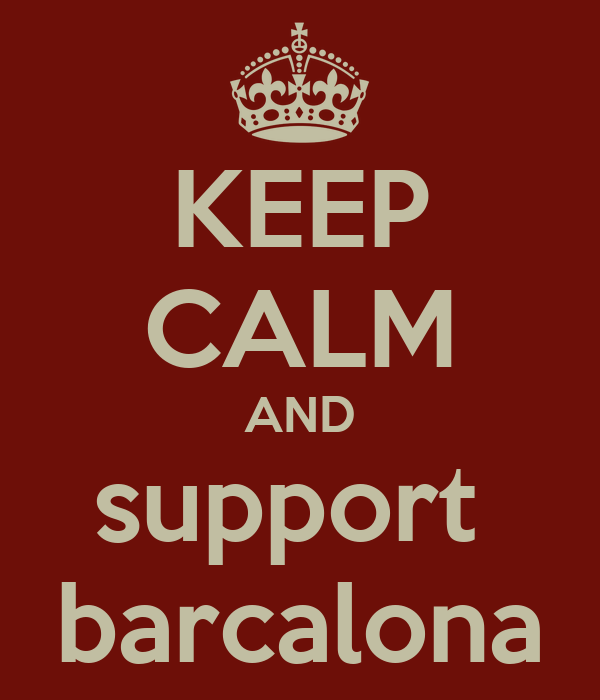 KEEP CALM AND support  barcalona
