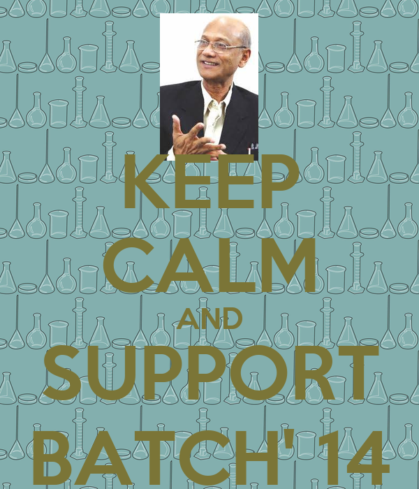 KEEP CALM AND SUPPORT BATCH' 14