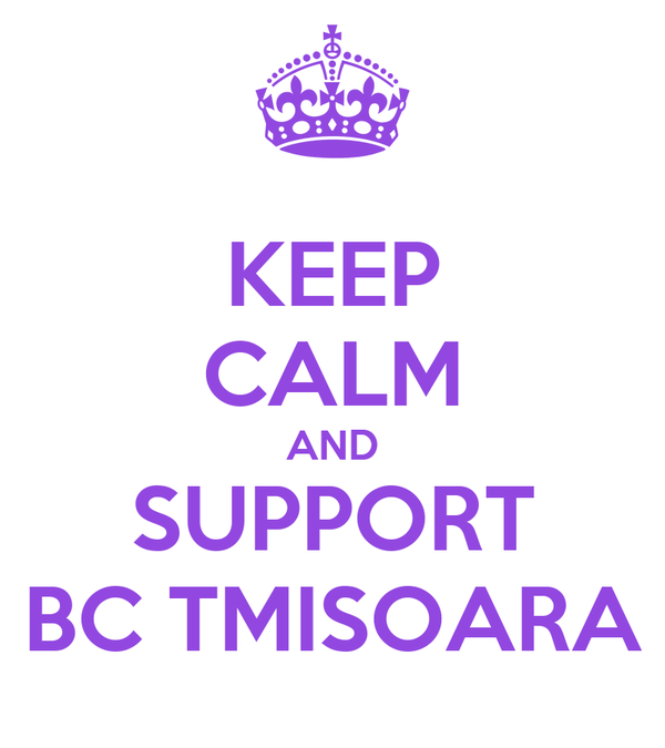 KEEP CALM AND SUPPORT BC TMISOARA