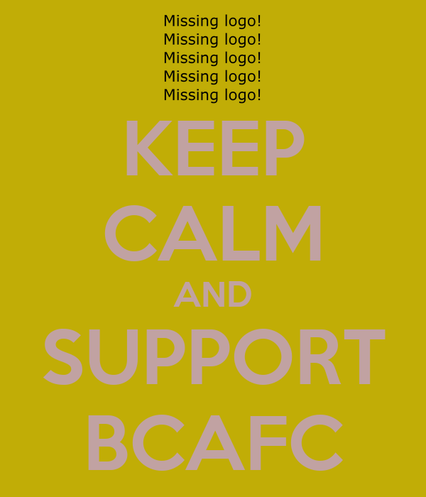 KEEP CALM AND SUPPORT BCAFC