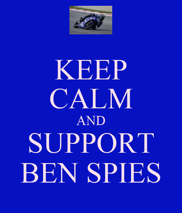 KEEP CALM AND SUPPORT BEN SPIES