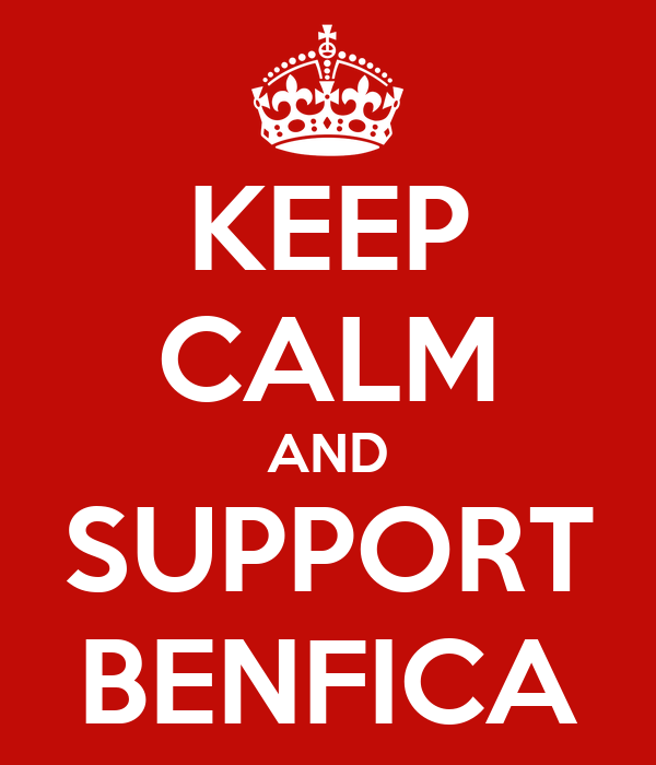 KEEP CALM AND SUPPORT BENFICA