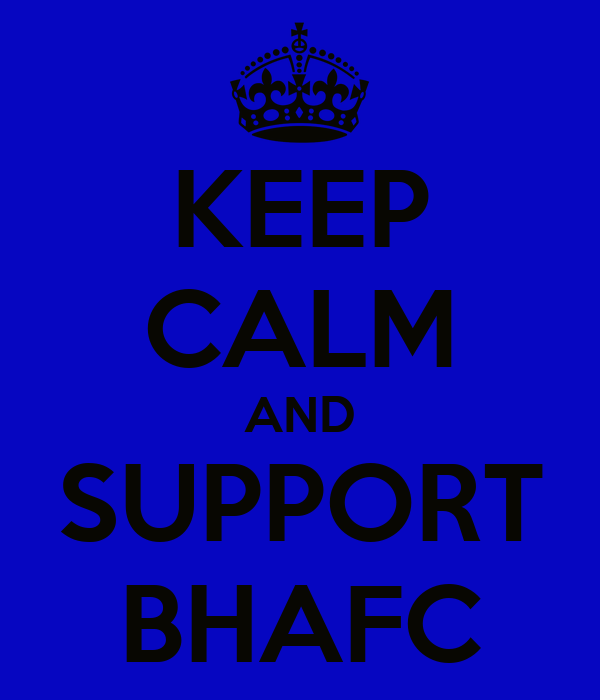 KEEP CALM AND SUPPORT BHAFC
