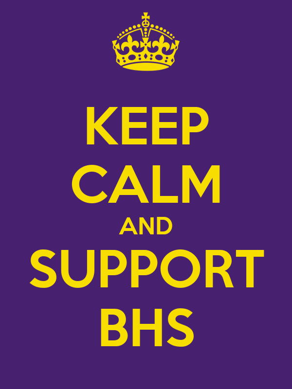 KEEP CALM AND SUPPORT BHS