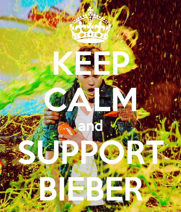 KEEP CALM and SUPPORT BIEBER