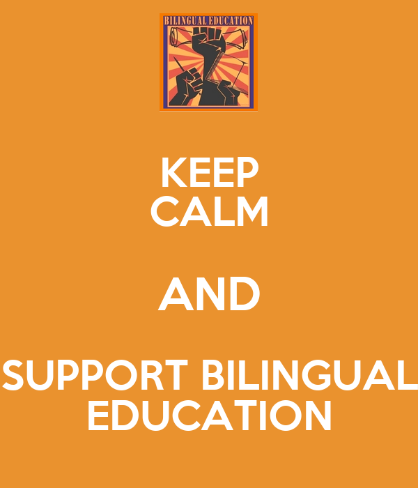 KEEP CALM AND SUPPORT BILINGUAL EDUCATION