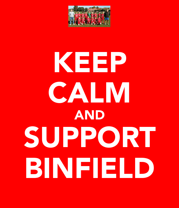 KEEP CALM AND SUPPORT BINFIELD