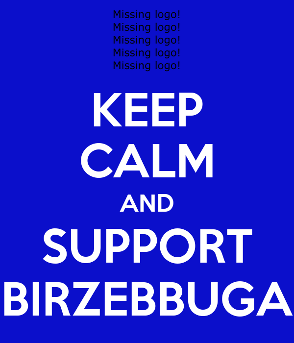 KEEP CALM AND SUPPORT BIRZEBBUGA