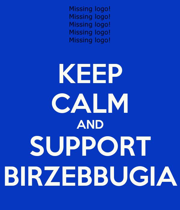 KEEP CALM AND SUPPORT BIRZEBBUGIA