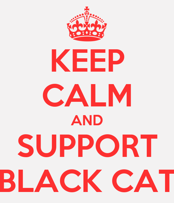 KEEP CALM AND SUPPORT   BLACK CATS