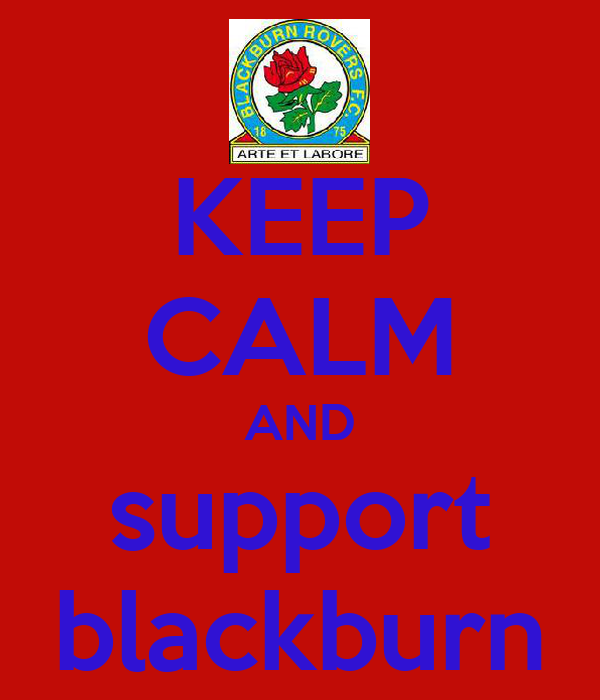 KEEP CALM AND support blackburn