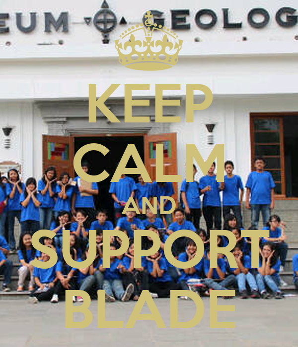KEEP CALM AND SUPPORT BLADE