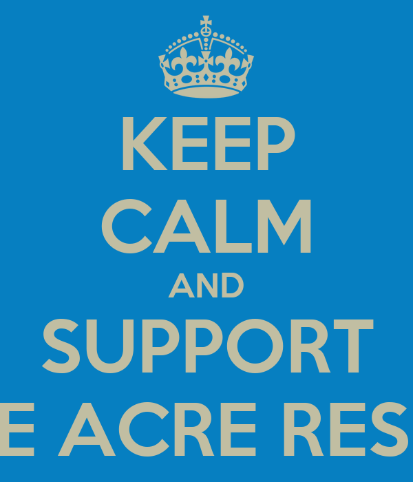 KEEP CALM AND SUPPORT BLUE ACRE RESCUE
