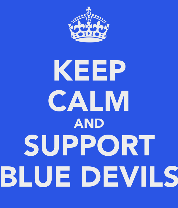 KEEP CALM AND SUPPORT BLUE DEVILS