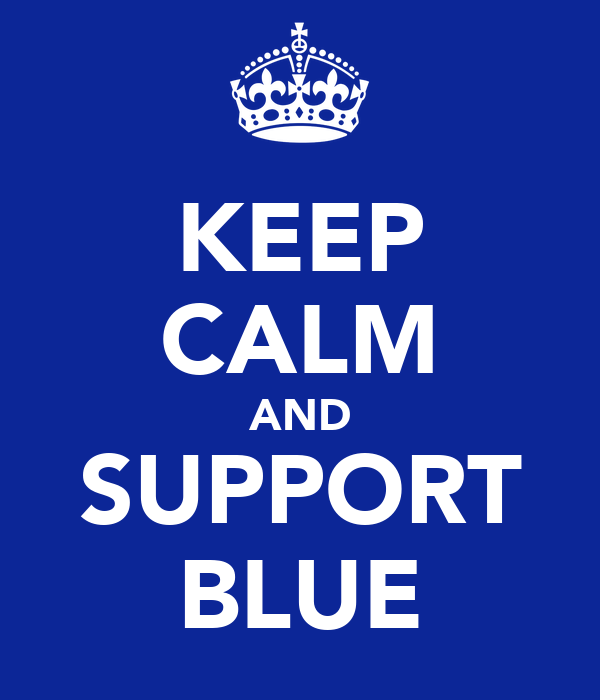 KEEP CALM AND SUPPORT BLUE