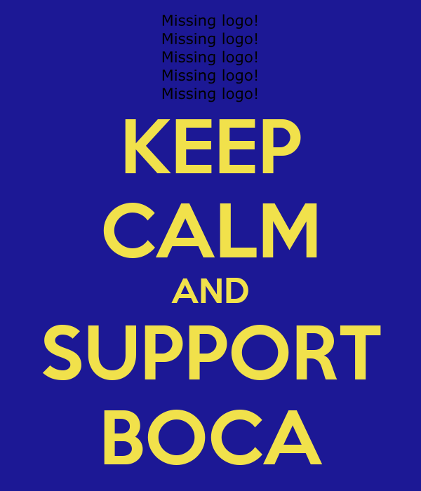 KEEP CALM AND SUPPORT BOCA
