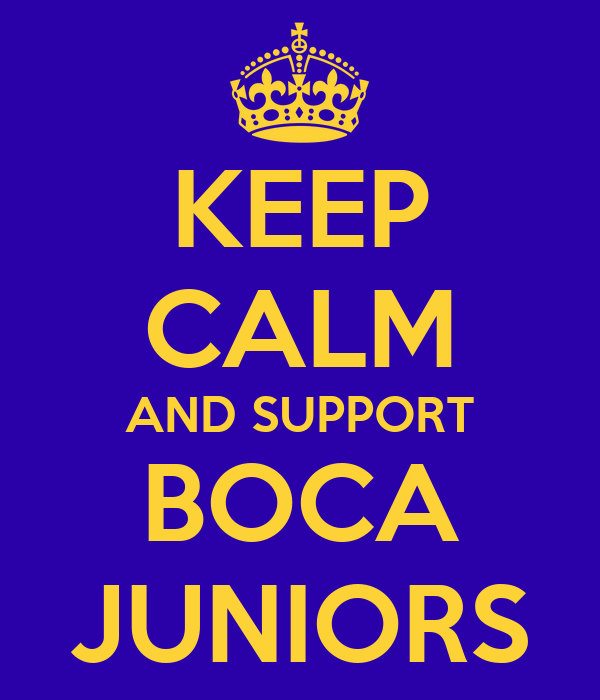 KEEP CALM AND SUPPORT BOCA JUNIORS