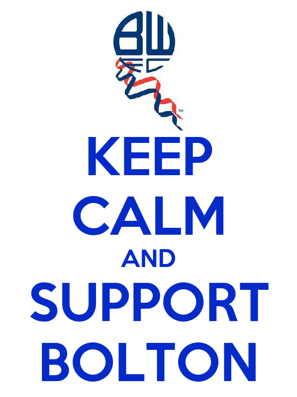 KEEP CALM AND SUPPORT BOLTON