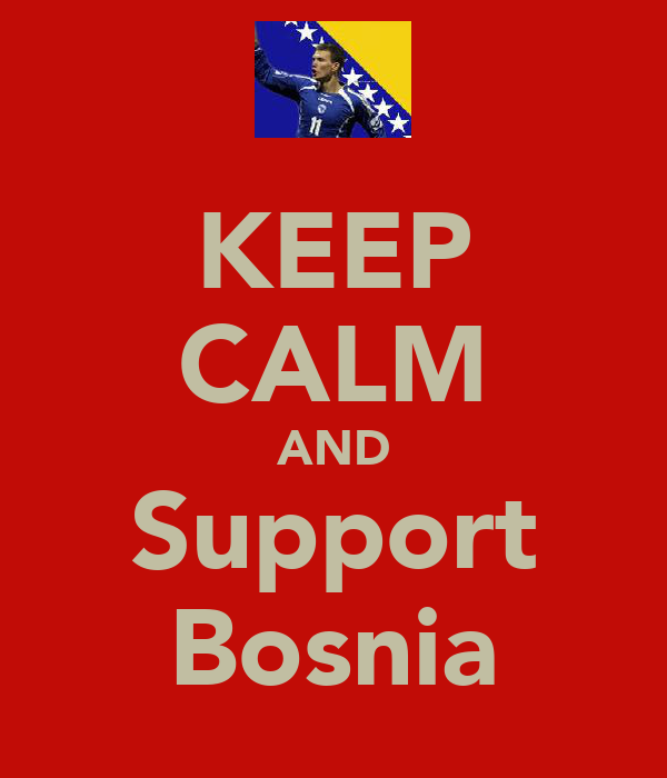 KEEP CALM AND Support Bosnia