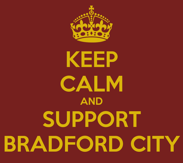 KEEP CALM AND SUPPORT BRADFORD CITY