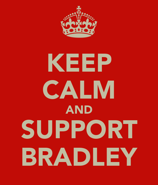 KEEP CALM AND SUPPORT BRADLEY