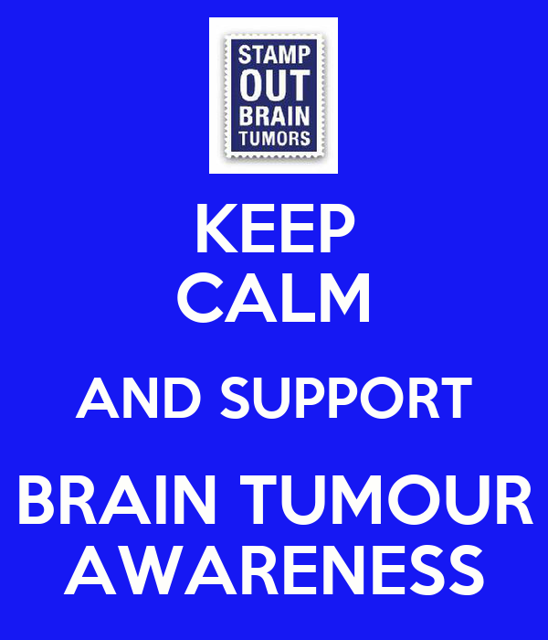 KEEP CALM AND SUPPORT BRAIN TUMOUR AWARENESS