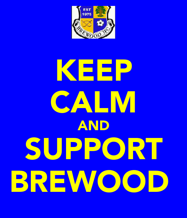 KEEP CALM AND SUPPORT BREWOOD