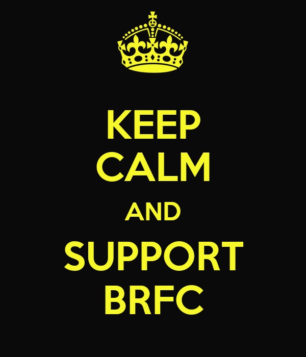KEEP CALM AND SUPPORT BRFC