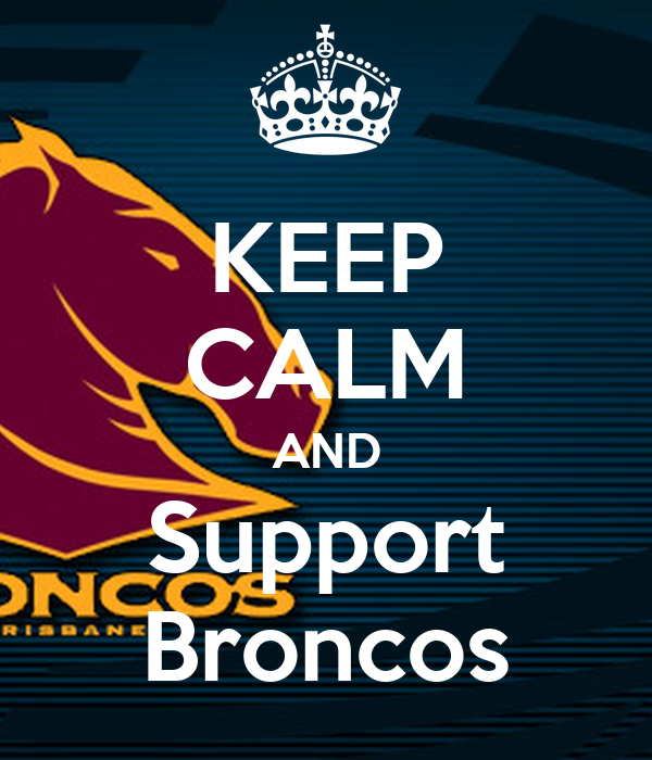 KEEP CALM AND Support Broncos