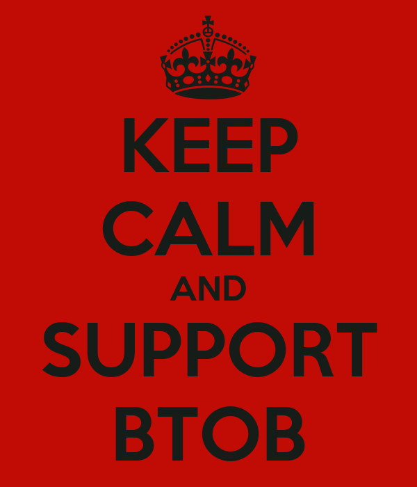 KEEP CALM AND SUPPORT BTOB