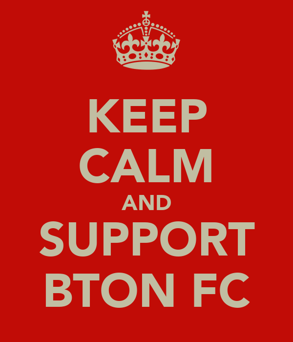 KEEP CALM AND SUPPORT BTON FC