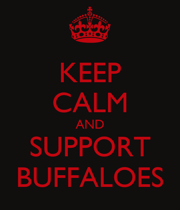 KEEP CALM AND SUPPORT BUFFALOES