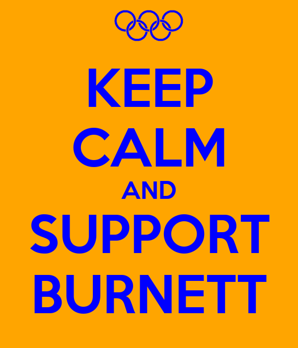 KEEP CALM AND SUPPORT BURNETT