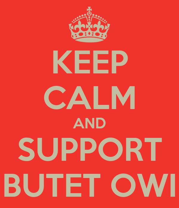 KEEP CALM AND SUPPORT BUTET OWI