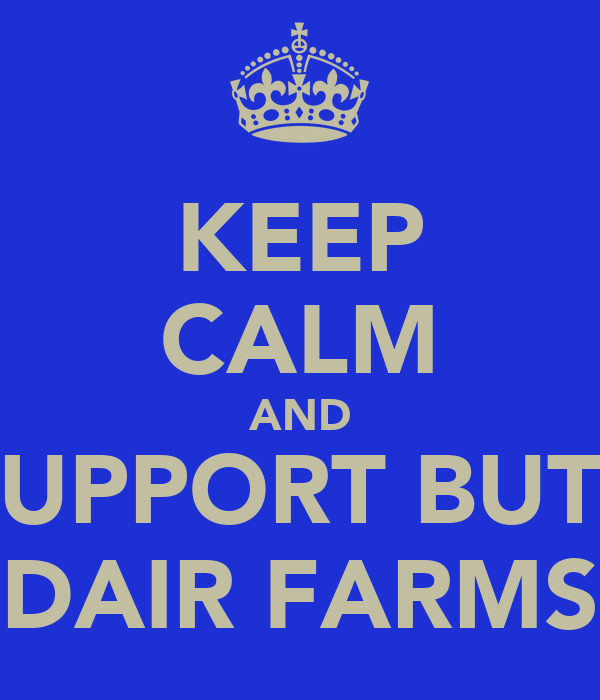 KEEP CALM AND SUPPORT BUTT DAIR FARMS