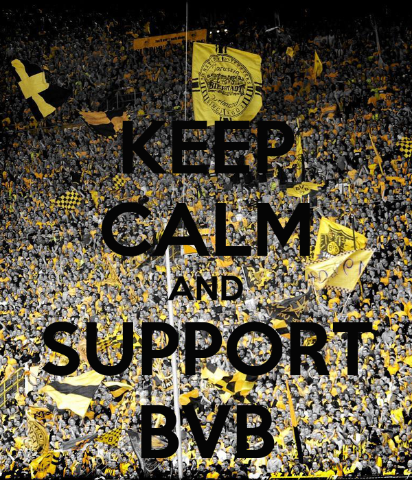 KEEP CALM AND SUPPORT BVB