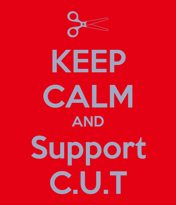 KEEP CALM AND Support C.U.T