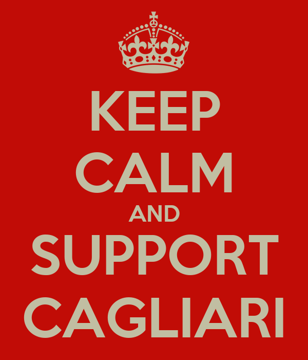 KEEP CALM AND SUPPORT CAGLIARI