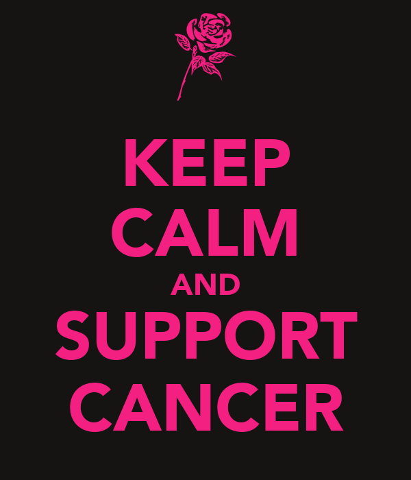 KEEP CALM AND SUPPORT CANCER