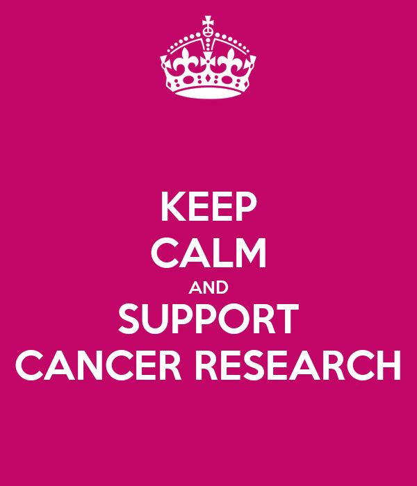 KEEP CALM AND SUPPORT CANCER RESEARCH