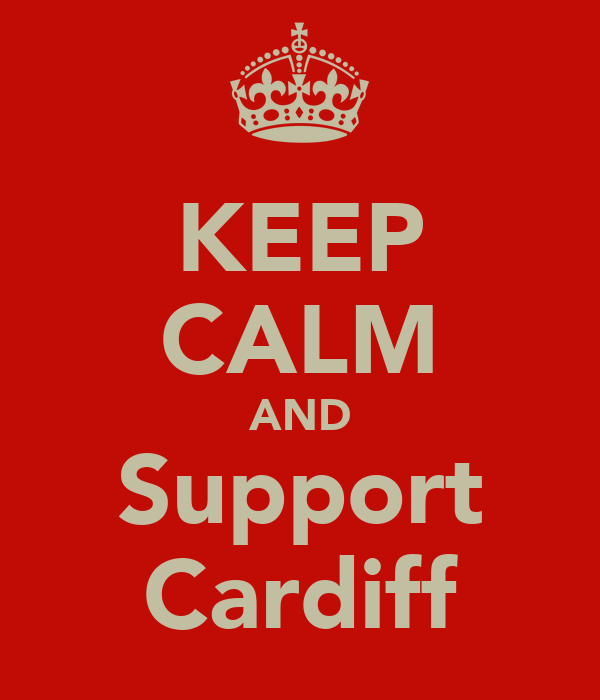 KEEP CALM AND Support Cardiff