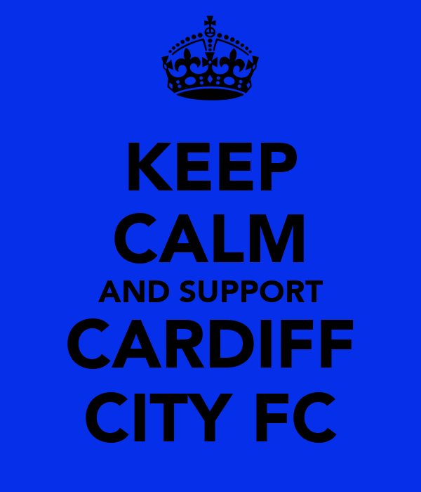 KEEP CALM AND SUPPORT CARDIFF CITY FC