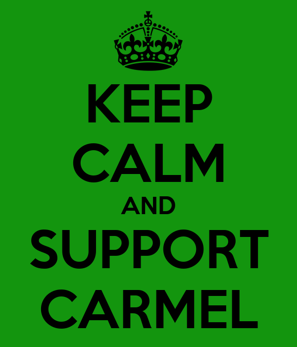KEEP CALM AND SUPPORT CARMEL