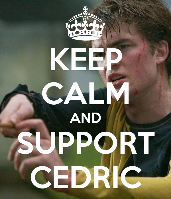 KEEP CALM AND SUPPORT CEDRIC