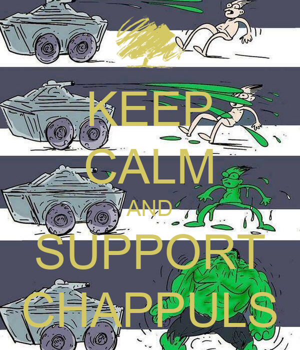 KEEP CALM AND SUPPORT CHAPPULS
